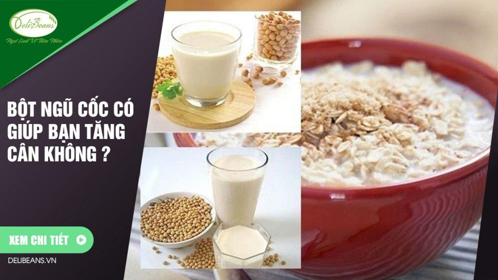 Bột ngũ cốc có giúp bạn tăng cân không ?