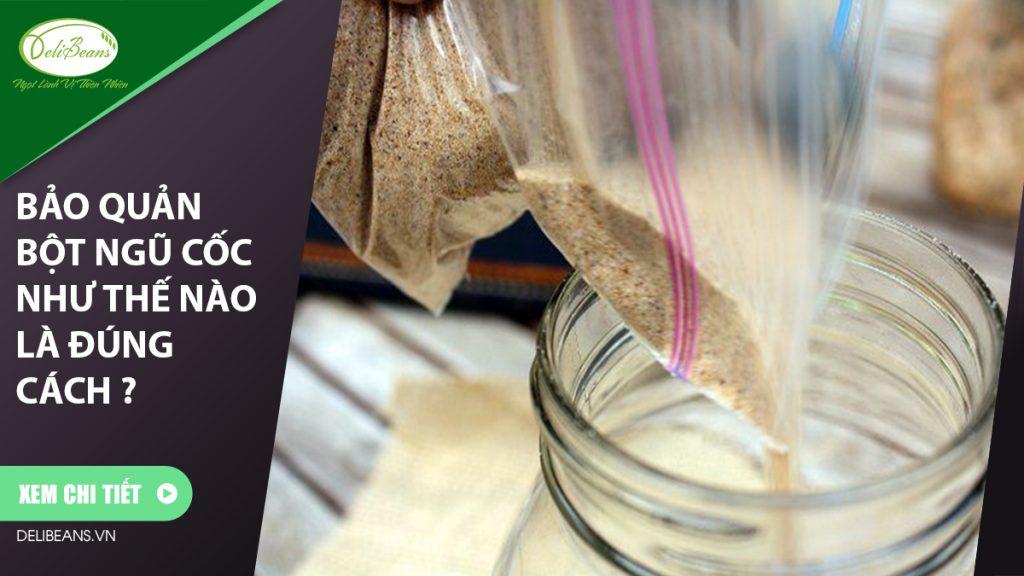 Bảo quản bột ngũ cốc như thế nào là đúng cách ?