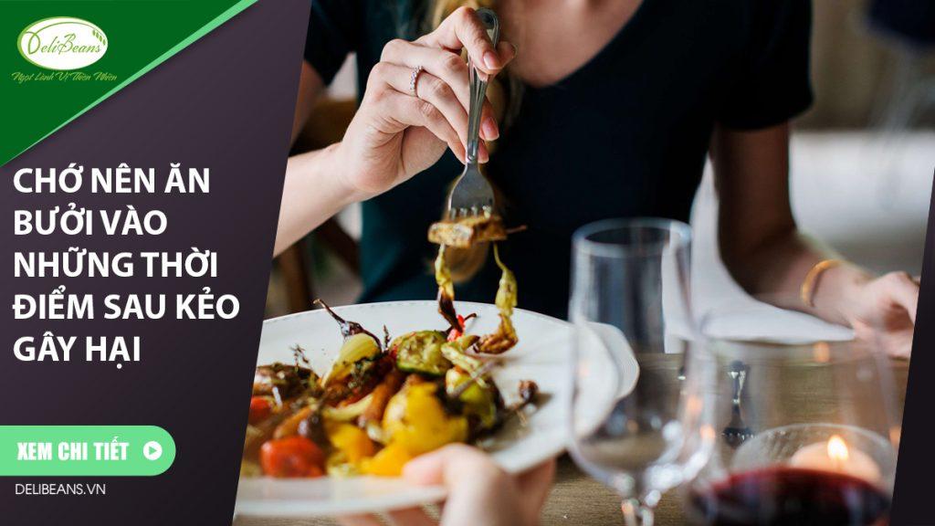 Chớ ăn bưởi vào những thời điểm sau kẻo gây hại mặc dầu cực tốt cho sức khỏe 4 - Deli Beans