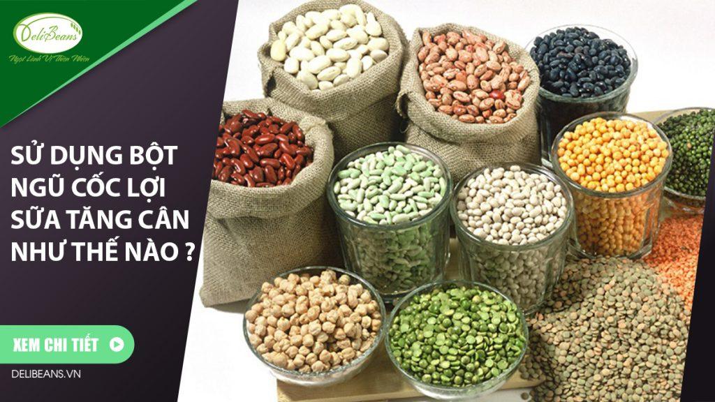 Sử dụng bột ngũ cốc lợi sữa tăng cân như thế nào ? 8 - Deli Beans