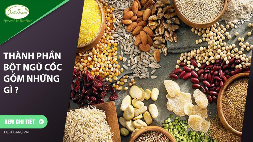 Thành phần bột ngũ cốc gồm những gì ?