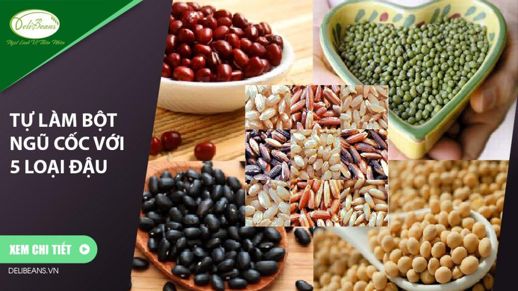 Tự làm bột ngũ cốc với 5 loại đậu 5 - Deli Beans