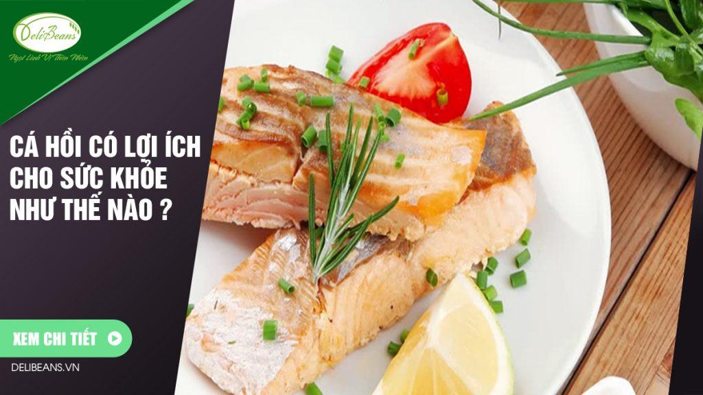 Cá hồi có lợi ích cho sức khỏe như thế nào ?