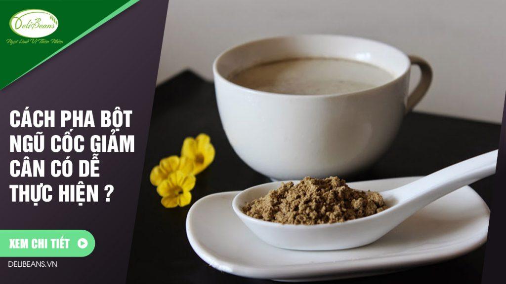 Cách pha bột ngũ cốc giảm cân có dễ thực hiện ?