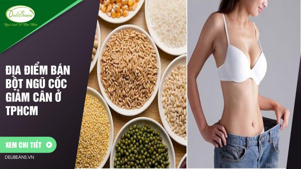 Địa điểm bán bột ngũ cốc giảm cân ở TPHCM