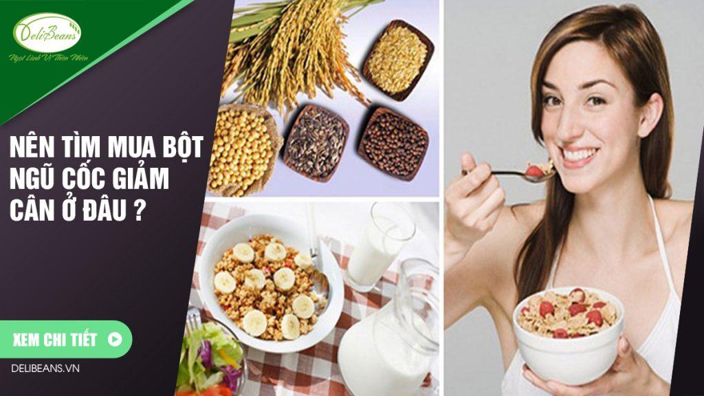 Nên tìm mua bột ngũ cốc giảm cân ở đâu ?