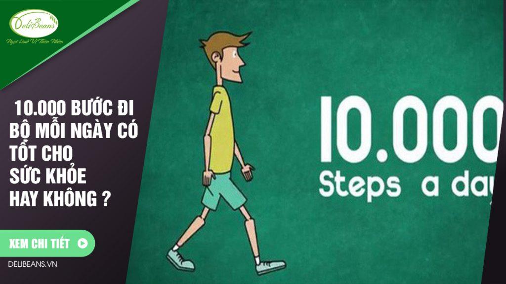 10.000 bước đi bộ mỗi ngày có tốt cho sức khỏe hay không?