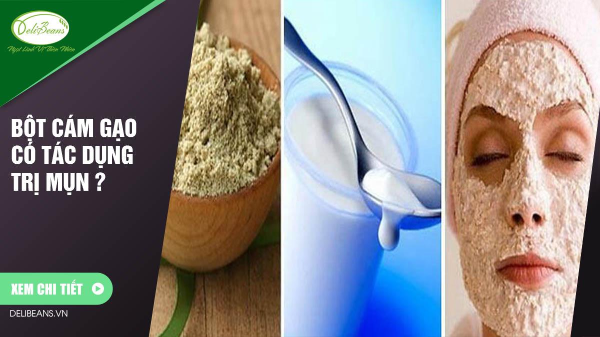 Bột cám gạo có tác dụng trị mụn ?