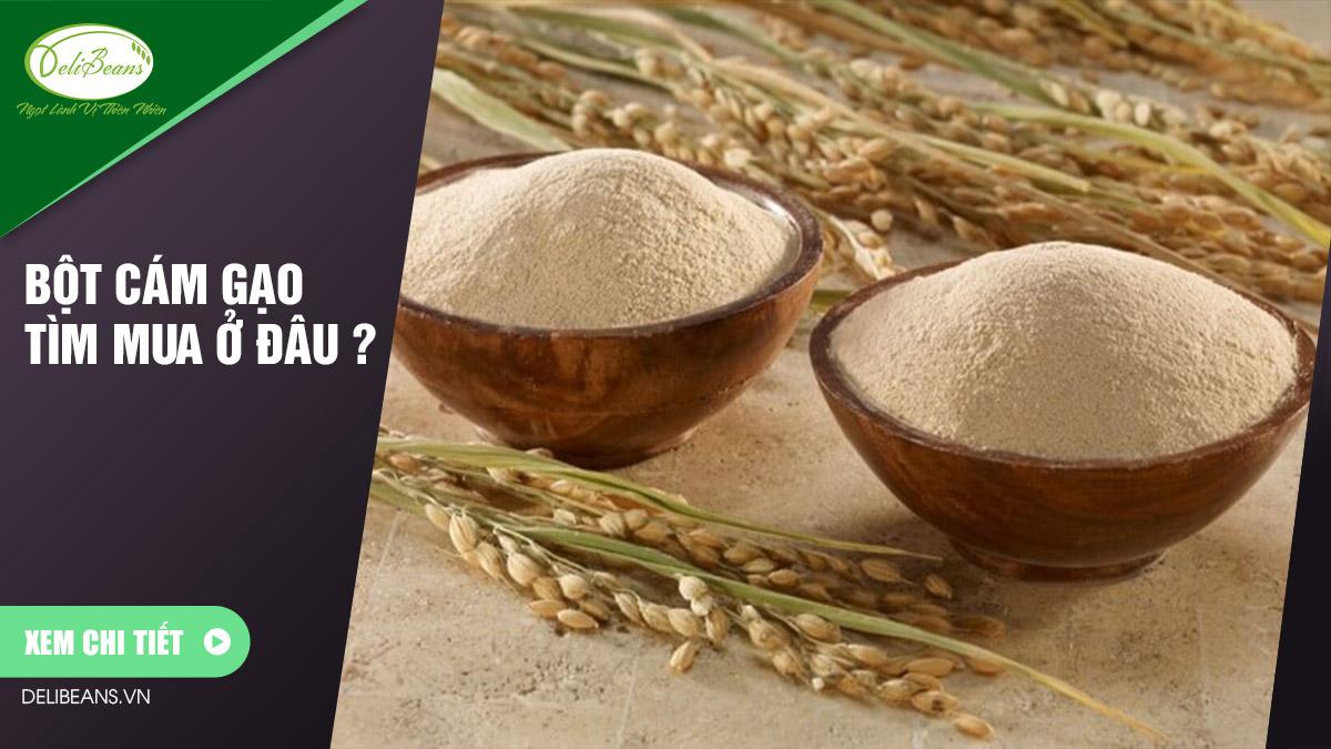 Bột cám gạo tìm mua ở đâu ?