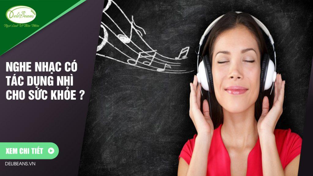 Nghe nhạc có tác dụng nhì cho sức khỏe ?