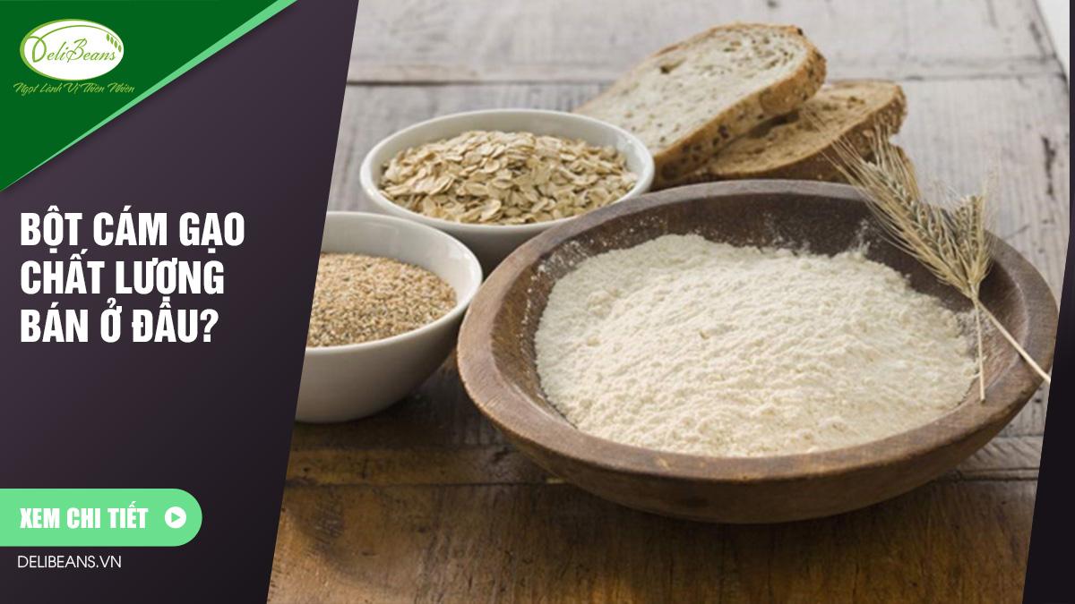Bột cám gạo chất lượng bán ở đâu?