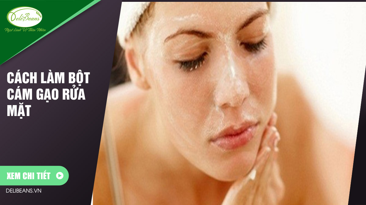 Cách làm bột cám gạo rửa mặt