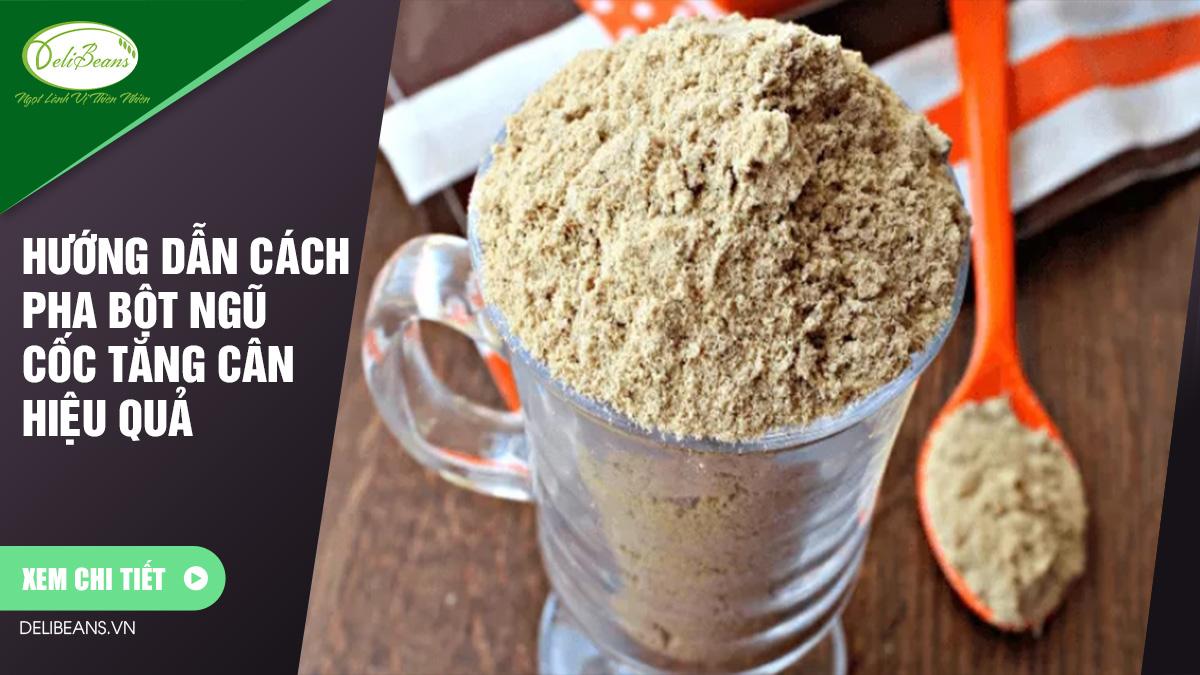 Hướng dẫn cách pha bột ngũ cốc tăng cân hiệu quả