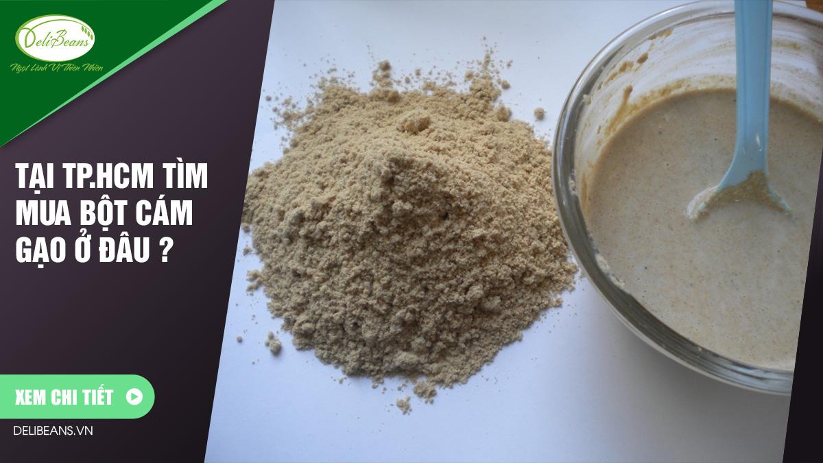 Tại TPHCM tìm mua bột cám gạo ở đâu ?