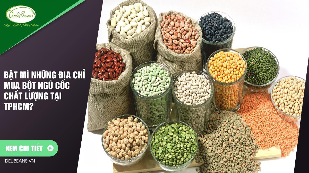 Bật mí những địa chỉ mua bột ngũ cốc chất lượng tại TPHCM?