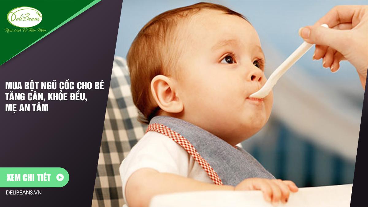 Mua bột ngũ cốc cho bé tăng cân, khỏe đều, mẹ an tâm