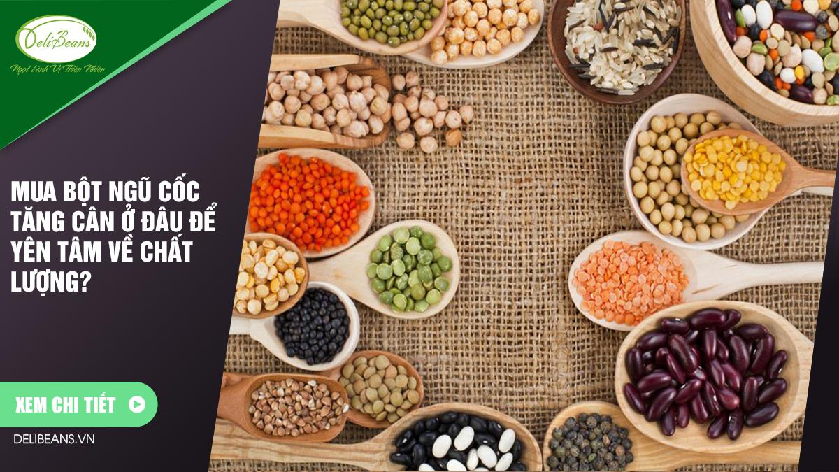 Mua bột ngũ cốc tăng cân ở đâu để yên tâm về chất lượng?