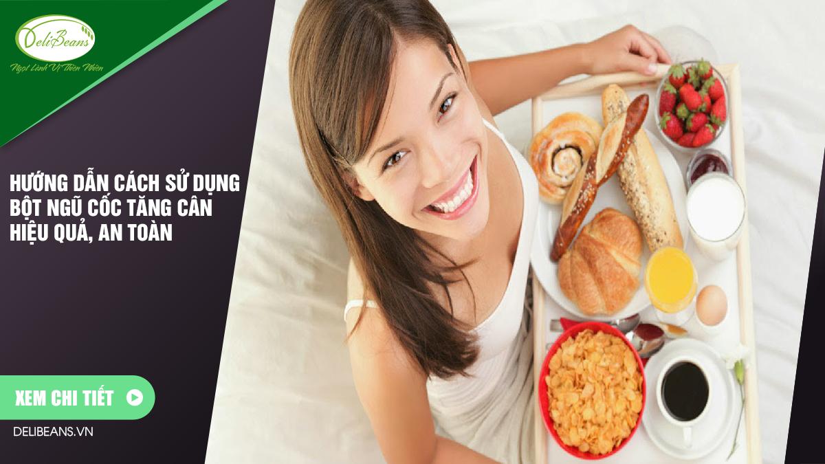Hướng dẫn cách sử dụng bột ngũ cốc tăng cân hiệu quả, an toàn