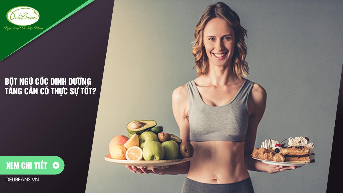 Bột ngũ cốc dinh dưỡng tăng cân có thực sự tốt?
