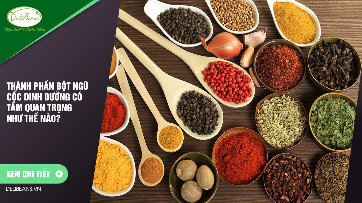Thành phần bột ngũ cốc dinh dưỡng có tầm quan trọng như thế nào?