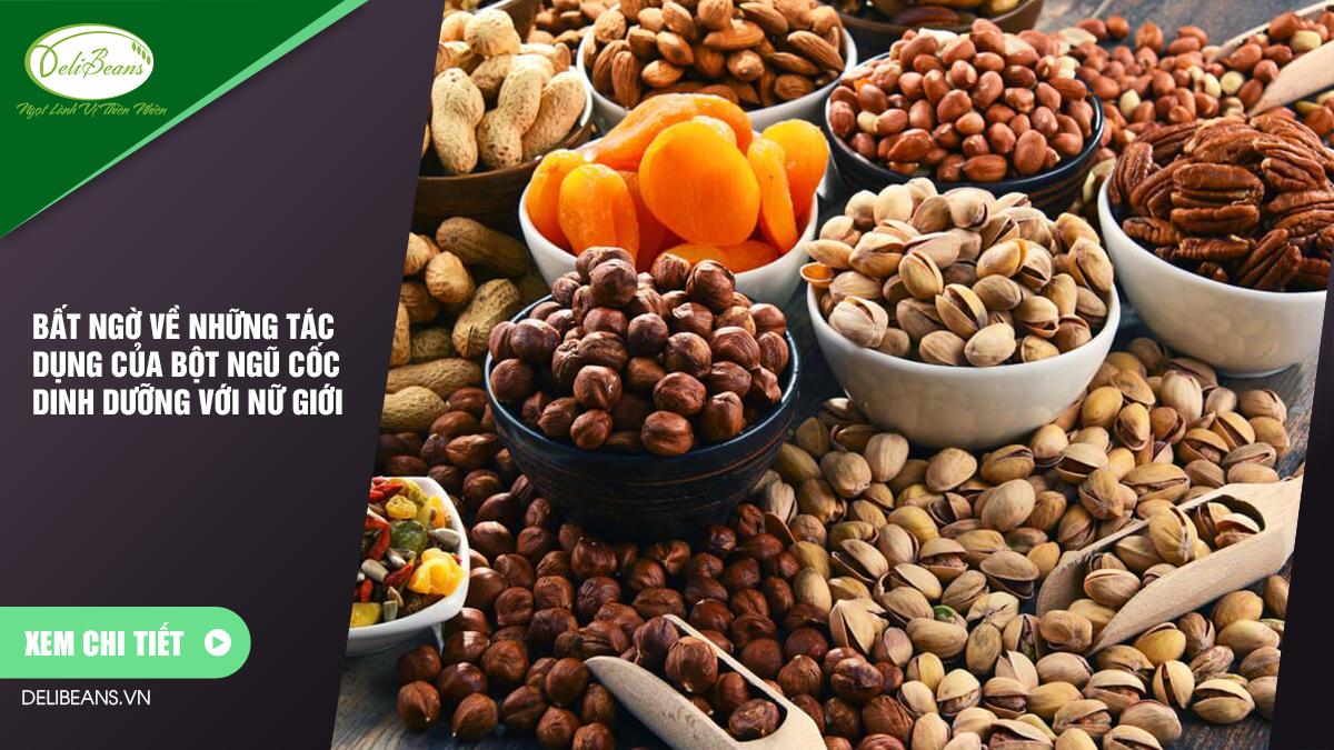 Bất ngờ về những tác dụng của bột ngũ cốc dinh dưỡng với nữ giới