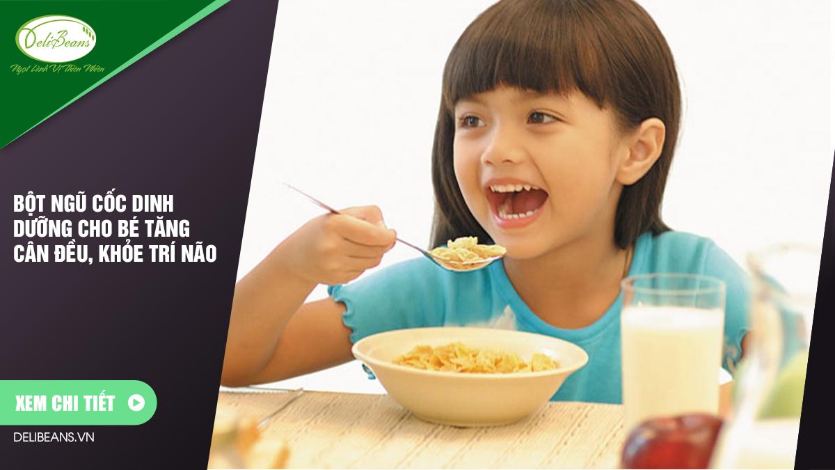 Bột ngũ cốc dinh dưỡng cho bé tăng cân đều, khỏe trí não