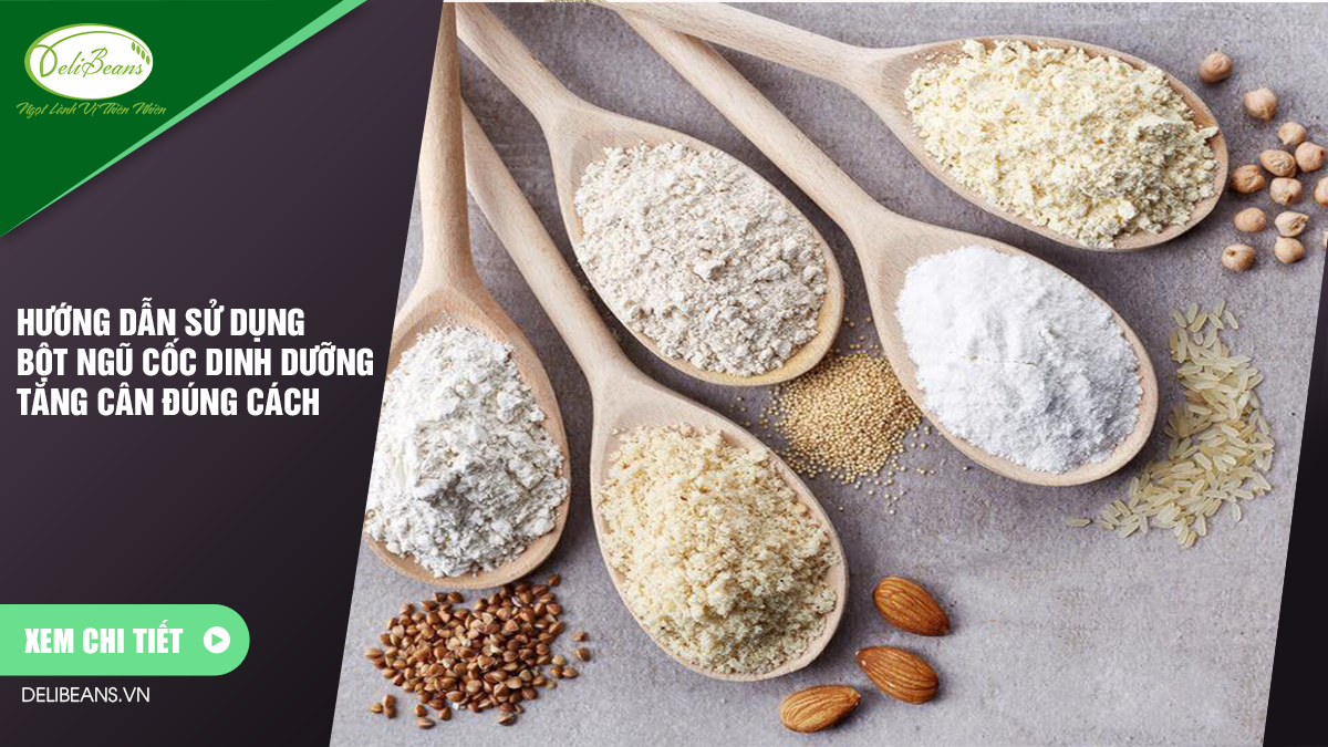 Hướng dẫn sử dụng bột ngũ cốc dinh dưỡng tăng cân đúng cách