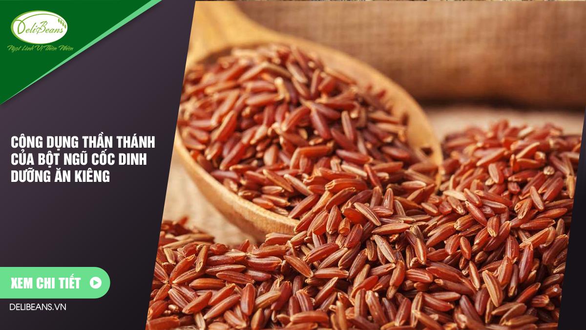 Công dụng thần thánh của bột ngũ cốc dinh dưỡng ăn kiêng