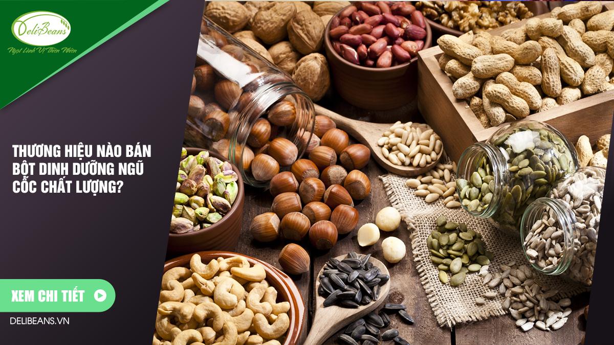 Thương hiệu nào bán bột dinh dưỡng ngũ cốc chất lượng?