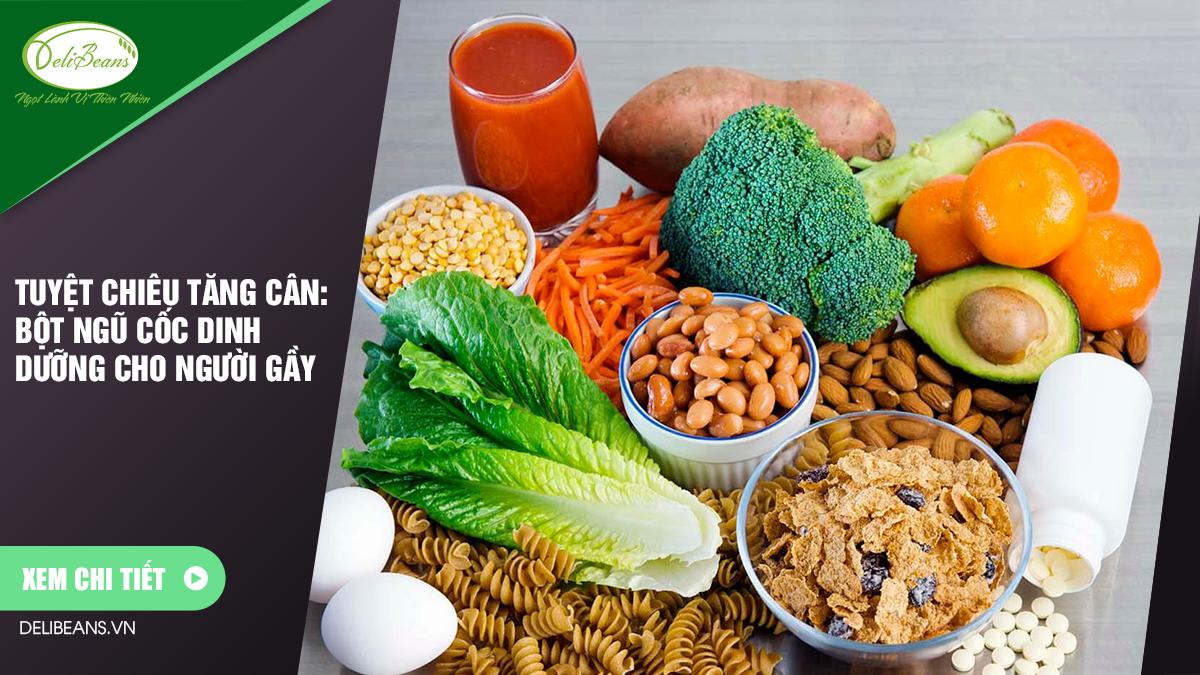 Tuyệt chiêu tăng cân: Bột ngũ cốc dinh dưỡng cho người gầy