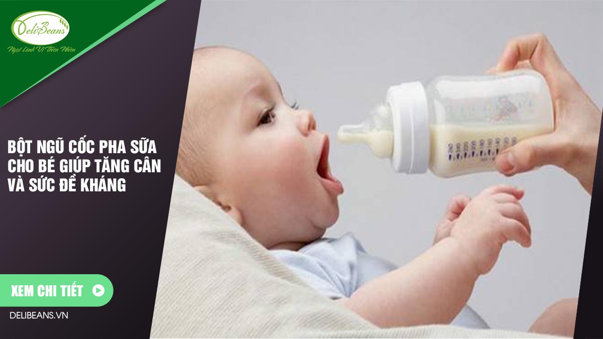 Bột ngũ cốc pha sữa cho bé giúp tăng cân và sức đề kháng 7 - Deli Beans
