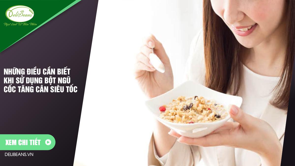 Những điều cần biết khi sử dụng bột ngũ cốc tăng cân siêu tốc 2 - Deli Beans