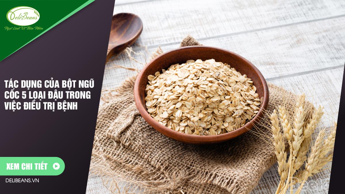 Tác dụng của bột ngũ cốc 5 loại đậu trong việc điều trị bệnh 8 - Deli Beans
