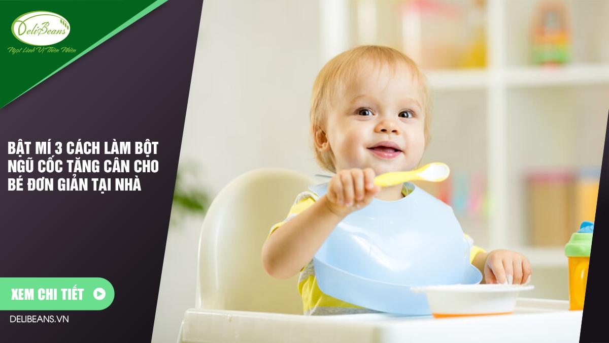 Bật mí 3 cách làm bột ngũ cốc tăng cân cho bé đơn giản tại nhà 1 - Deli Beans