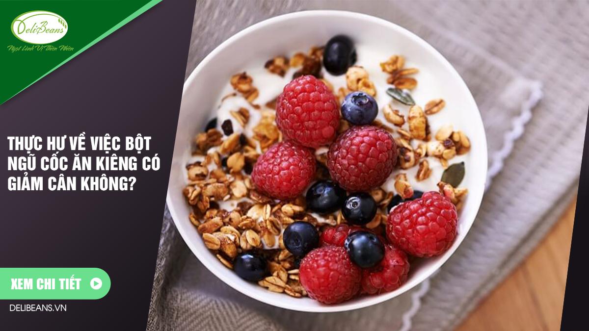 Thực hư về việc bột ngũ cốc ăn kiêng có giảm cân không? 1 - Deli Beans