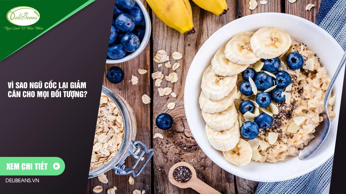 Vì sao ngũ cốc lại giảm cân cho mọi đối tượng? 2 - Deli Beans