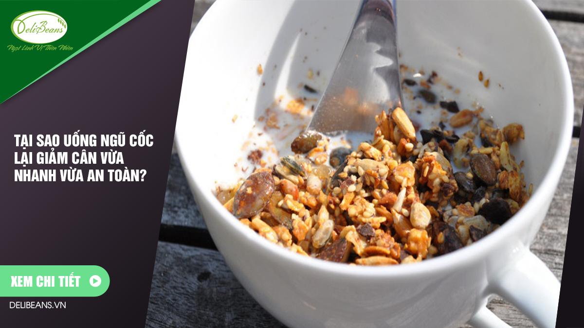 Tại sao uống ngũ cốc lại giảm cân vừa nhanh vừa an toàn? 7 - Deli Beans