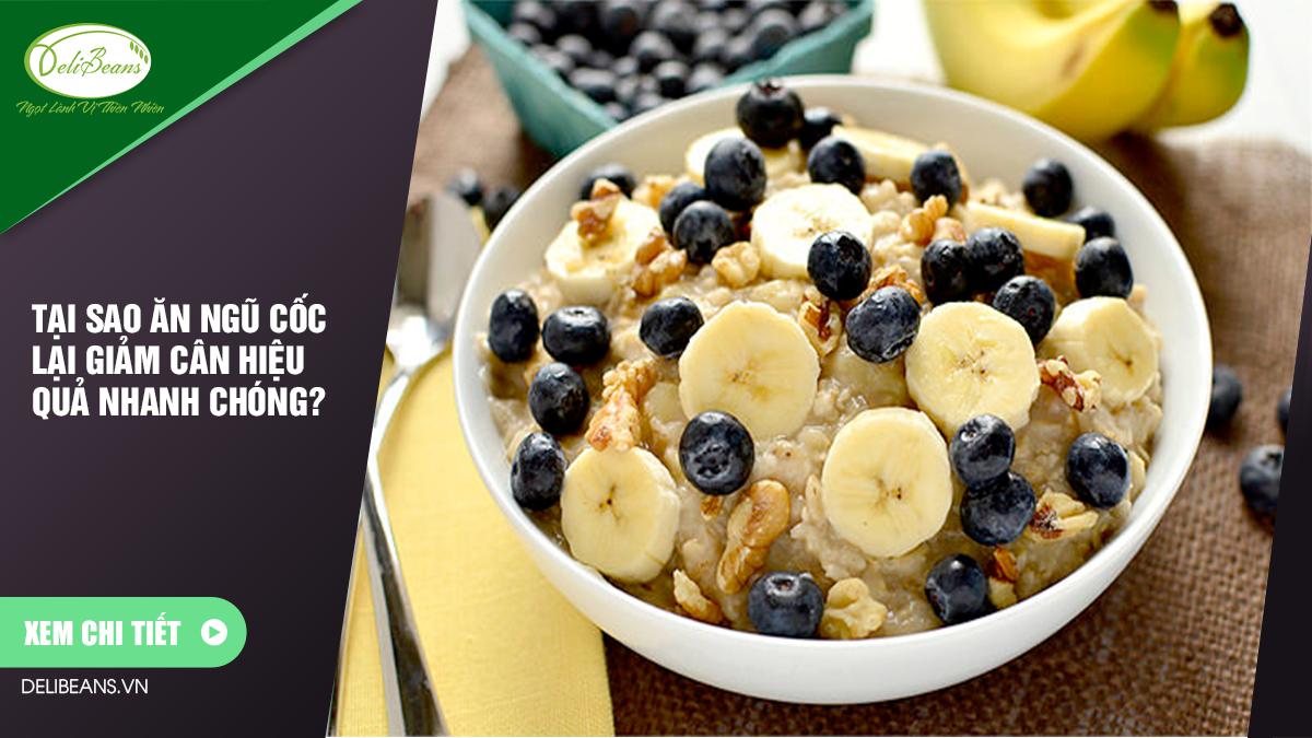 Tại sao ăn ngũ cốc lại giảm cân hiệu quả nhanh chóng? 1 - Deli Beans