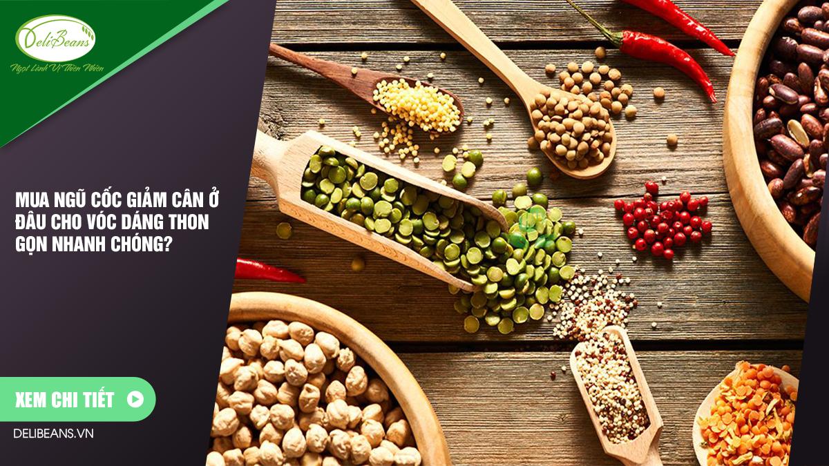 Mua ngũ cốc giảm cân ở đâu cho vóc dáng thon gọn nhanh chóng? 6 - Deli Beans